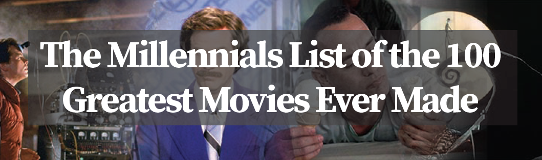 The Millennials List of the 100 Greatest Movies Ever Made